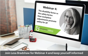 Webinar 4:  The disability vs safety factor: how workplace adjustments promote safety for all