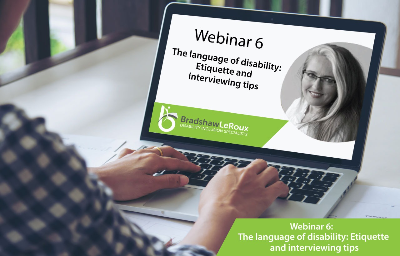 Webinar 6: The language of disability: Etiquette and Interviewing tips